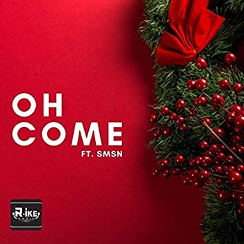 Oh Come (feat. Smsn)