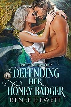 Defending Her Honey Badger: Federal Paranormal Unit (Disrupting Crinis Book 2) by [Renee Hewett]