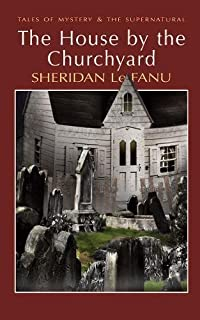 House by the Churchyard (Tales of Mystery & the Supernatural)