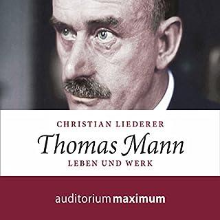 Thomas Mann: Leben und Werk                   Autor:                                                                                                                                 Christian Liederer                               Sprecher:                                                                                                                                 Axel Thielmann                      Spieldauer: 2 Std. und 23 Min.     4 Bewertungen     Gesamt 4,5