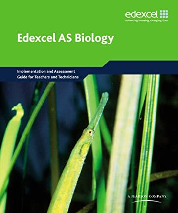 Edexcel A Level Science: AS Biology Implementation and Assessment Guide for Teachers and Technicians: EDAS: AS Bio TT Res Pack
