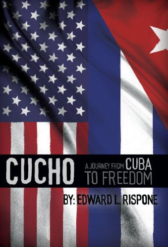CUCHO A Journey from Cuba to Freedom (English Edition)