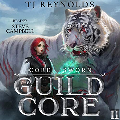 The Guild Core 2: Core Sworn Audiobook By TJ Reynolds cover art