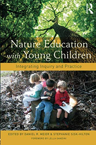 Nature Education With Young Children Integrating Inquiry And Practice