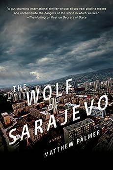 The Wolf of Sarajevo by [Matthew Palmer]