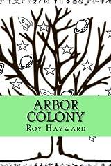 Arbor Colony (Legend Of Trees) (Volume 1) Paperback