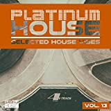 Platinum House - Selected House Vibes, Vol. 13