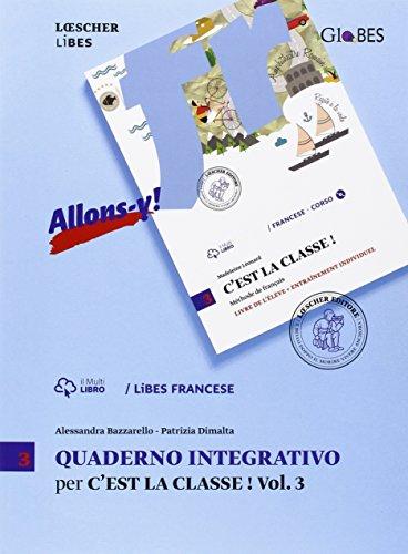 C'est la classe! Méthode de français. Quaderno integrativo LiBES. Per la Scuola media: 3