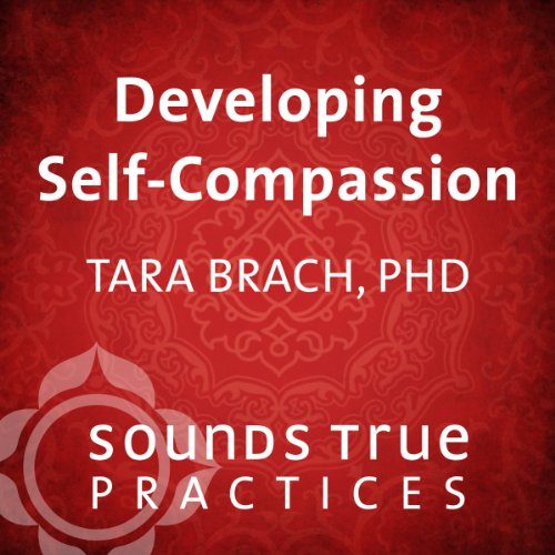 Developing Self-Compassion audiobook cover art