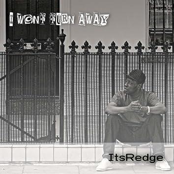 I Won't Turn Away