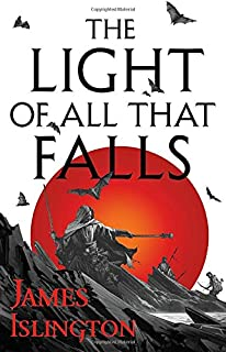 The Light of All That Falls (The Licanius Trilogy, 3)