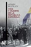 Vida y muerte de la República española (Contemporánea)