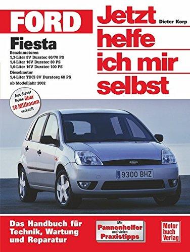 Ford Fiesta: Das Handbuch für Technik, Wartung und Reparatur (Jetzt helfe ich mir selbst)