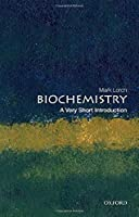 Biochemistry: A Very Short Introduction (Very Short Introductions)
