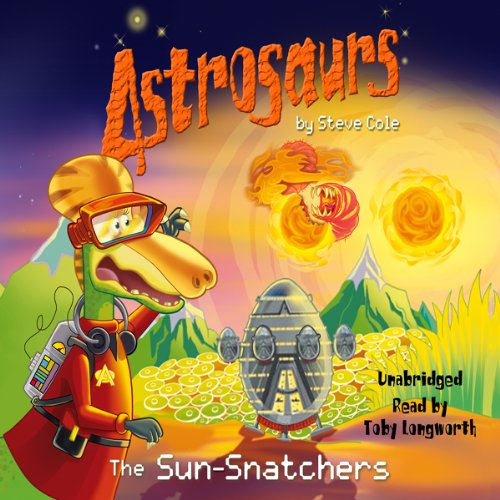 Astrosaurs: The Sun-Snatchers, Book 12 cover art