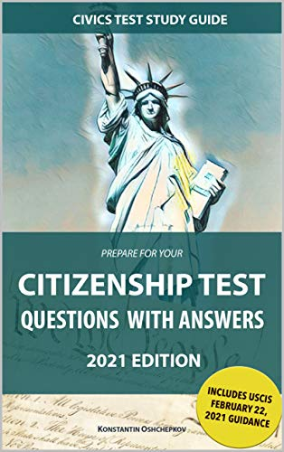Prepare for Your Citizenship Test Questions with Answers 2021 Edition: Civics Test Study Guide (English Edition)