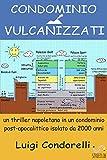 CONDOMINIO VULCANIZZATI - un thriller napoletano in un condominio post-apocalittico isolato da 2000 anni