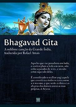 Bhagavad Gita: A sublime canção da Grande Índia por [Anônimo, Rafael Arrais]