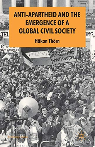 Anti-Apartheid and the Emergence of a Global Civil Society (St Antony's Series)
