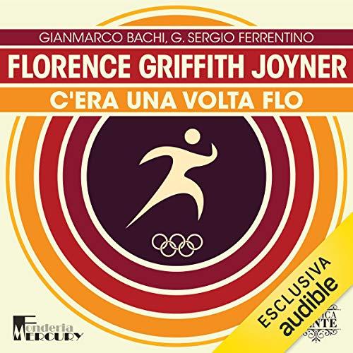 Florence Griffith Joyner. C'era una volta Flo copertina