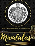 Adult Coloring Book for Stress Relieving: Painting Animal Mandalas for Meditation & Relaxation (Mandala Love & Fun)