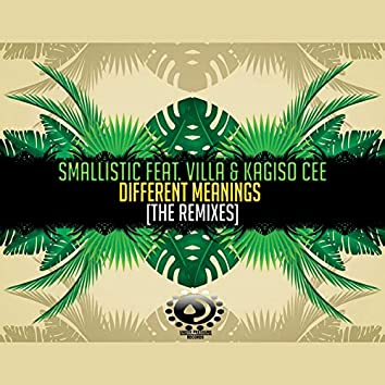 Different Meanings (feat. Villa, Kagiso Cee) [Remixes]