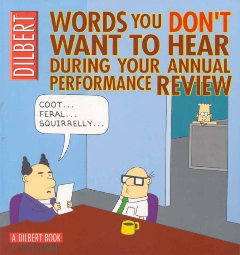 Dilbert: Words You Don't Want to Hear During Your Annual Performance Review: A Dilbert Treasury by Scott Adams (17-Oct-2003) Paperback
