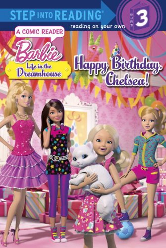 Happy Birthday, Chelsea! (Barbie: Life in the Dreamhouse: Step Into Reading, Step 2)