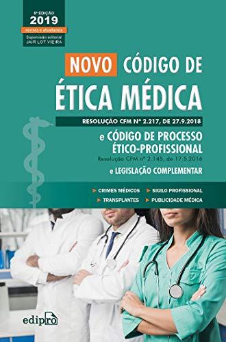 Novo código de ética médica e código de processo ético-profissional e legislação complementar