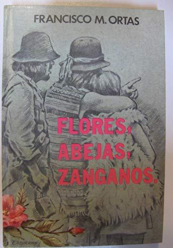 FLORES, ABEJAS, ZANGANOS...