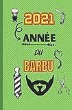 2021 Année du Barbu: Agenda 2021 |Semainier année 2021 pour Homme Barbu et Tatoué |Thème sur la barbe, le rasage les barbiers et les salons de ... Cadeau pour Homme, amoureux, Mari ou Papa