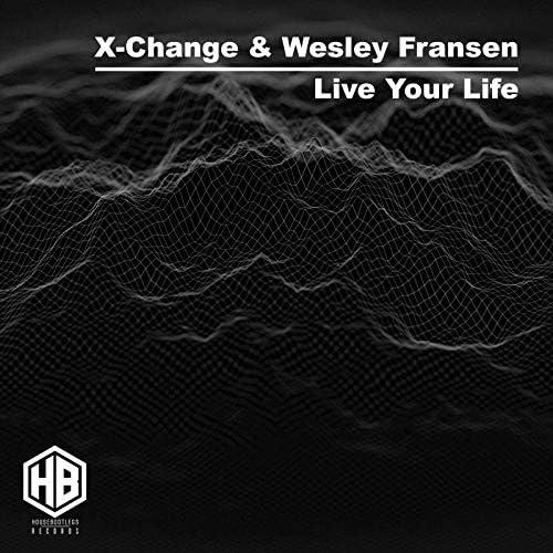 X-Change & Wesley Fransen