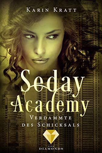 Verdammte des Schicksals (Seday Academy 6)