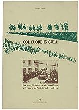 COL CUORE IN GOLA. Fascismo, Resistenza e vita quotidiana a Cernusco sul Naviglio dal '43 al '45.