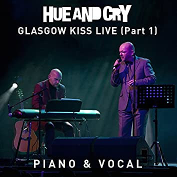 Glasgow Kiss Live, Pt. 1 (Piano & Vocal)
