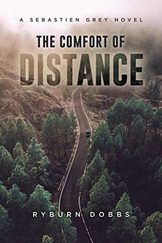 The Comfort of Distance: A Sebastien Grey Novel