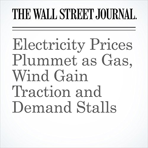 Electricity Prices Plummet as Gas, Wind Gain Traction and Demand Stalls audiobook cover art