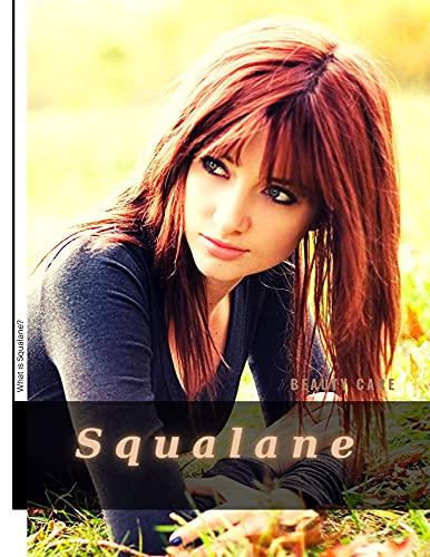 Squalane: What іs Squalane? (English Edition)