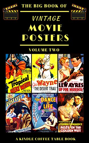 The Big Book of Vintage Movie Posters: Volume Two: A Kindle Coffee Table Book (English Edition)