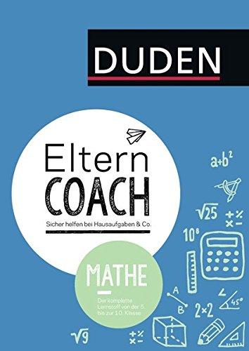 Elterncoach Mathe: Sicher helfen bei Hausaufgaben & Co.
