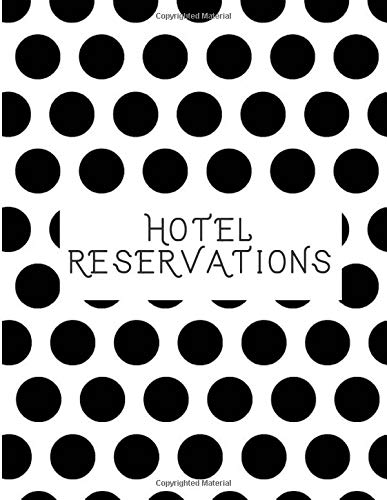 Hotel Reservations: Hotel Room Information Organizer Log Book, Guest House Booking Record Registry, Bed and Breakfast Register Notebook, Guest ... (Hospitality & Guest Management Log, Band 49)
