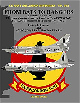 From Bats to Rangers  A Pictorial History of Electronic Countermeasures Squadron Two  ECMRON-2  Fleet Air Reconnaissance Squadron Two  VQ-2   U.s Navy Squadron Histories