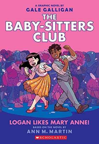 Compare Textbook Prices for Logan Likes Mary Anne! The Baby-Sitters Club Graphic Novel #8 8 The Baby-Sitters Club Graphic Novels Illustrated Edition ISBN 9781338304541 by Martin, Ann M.,Galligan, Gale