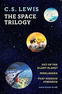 The Space Trilogy (Out of the Silent Planet, Perelandra, That Hideous Strength) by C.S. Lewis (2011) Paperback