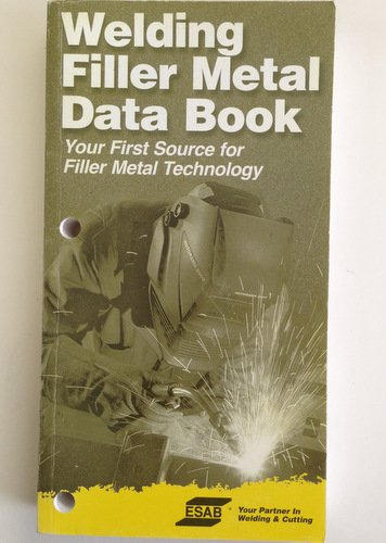 Welding Filler Metal Data Book : Your First Source for Filler Metal Technology