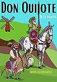 Don Quijote de La Mancha (Biografia Miguel de Cervantes)(Ilustrado): Miguel de Cervantes, edición 2020