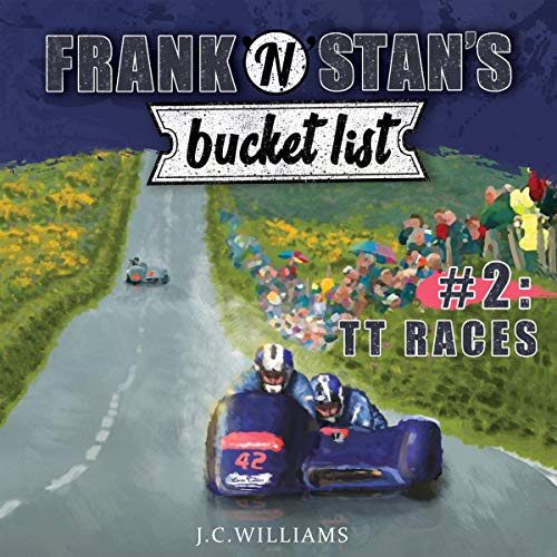 Frank 'n' Stan's Bucket List - #2: TT Races cover art
