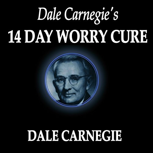 Dale Carnegie's 14-Day Worry Cure audiobook cover art