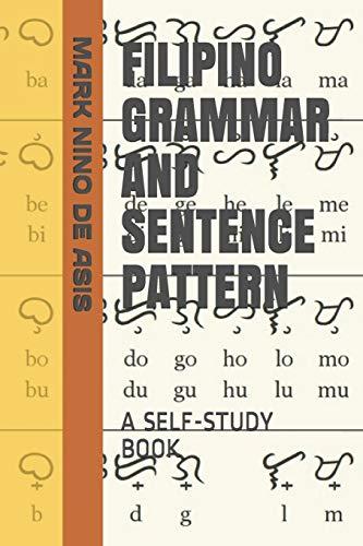 FILIPINO GRAMMAR AND SENTENCE PATTERN: A SELF-STUDY BOOK (2020)