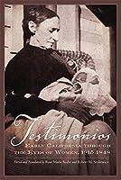 Testimonios: Early California through the Eyes of Women, 1815-1848